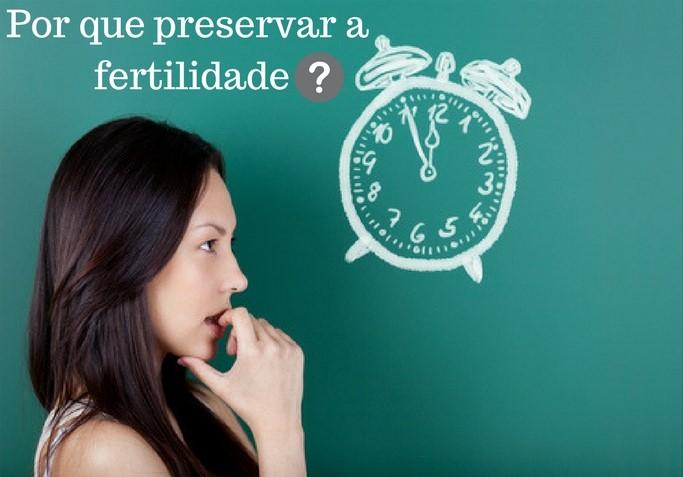por-que-preservar-a-fertilidade - clinica sesma